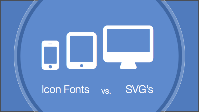 Icon Fonts vs SVG's